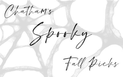 Chatham's Spooky Fall Picks