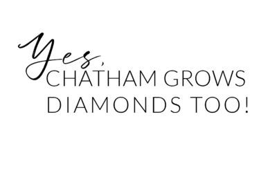 Yes, Chatham Grows Diamonds Too!